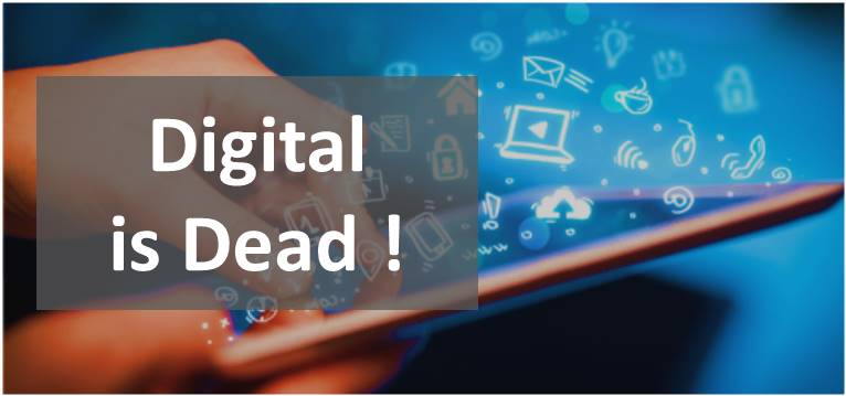 Digital Marketing is Dead